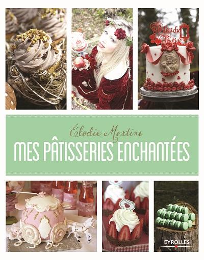 patisseries_Mes pâtisseries enchantées_jevouschouchoute_jvc