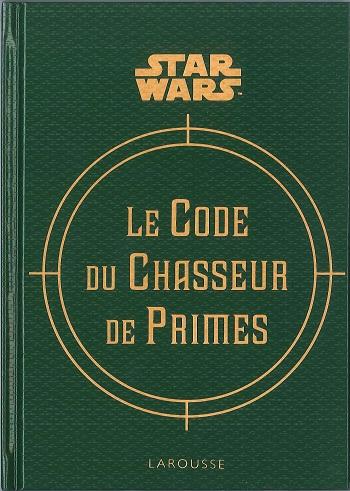 starwars-jevouschouchoute-jvc-Le Code du Chasseur de Prime