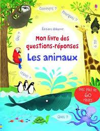 Mon livre des questions-réponses - Les animaux