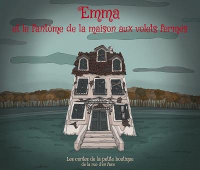 Emma et le fantôme de la maison aux volets fermés-lectures-jvc-jevouschouchoute